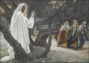 Tissot: Jesus appears to the Holy Women